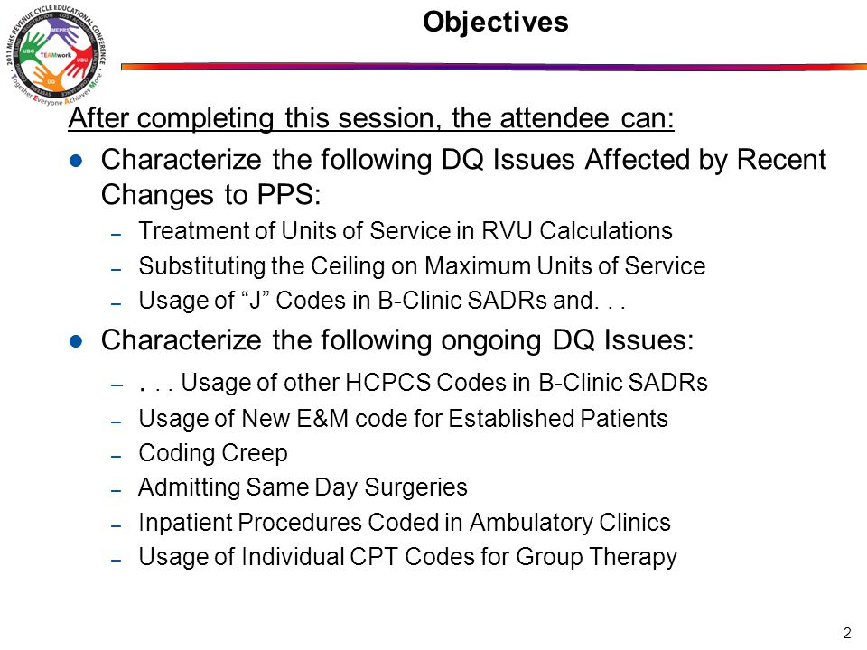 3 After completing this session, the attendee can: Characterize the following DQ Issues Affecting Readiness or Continuity of Care: – Case Management Workload and FTEs – MDC 23 Explosion in Utilization Leverage the MHS Data Mart (M2) – Describe the M2.