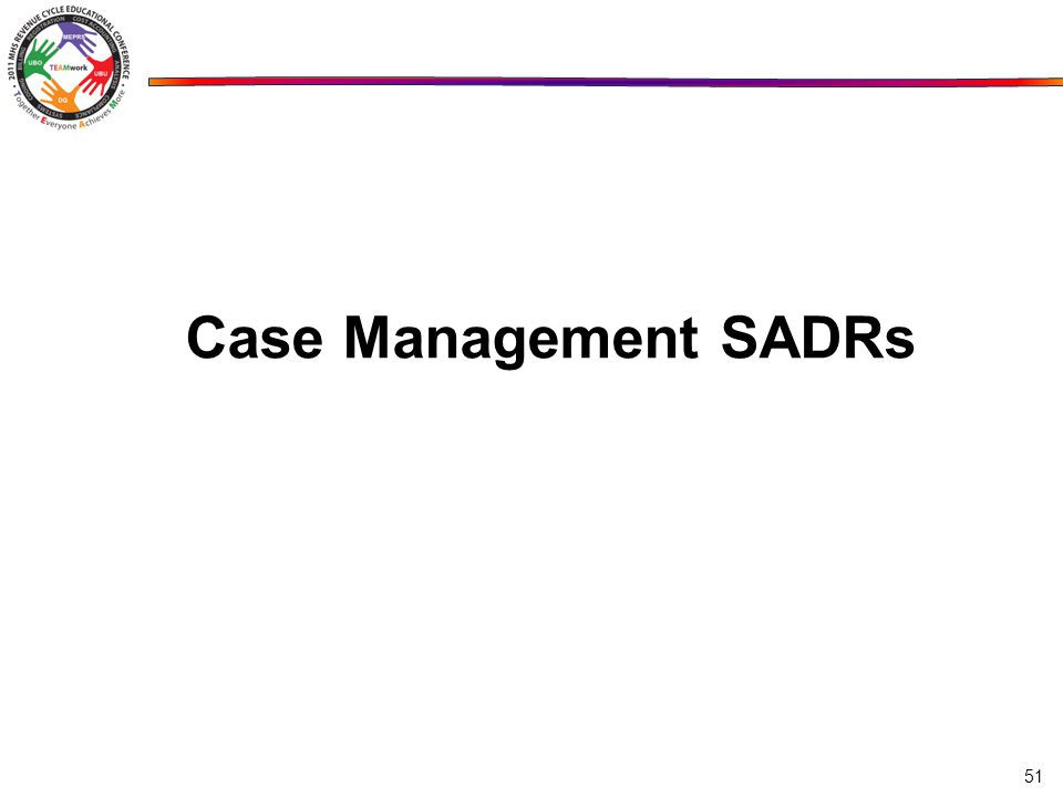 Case Management SADRs 51