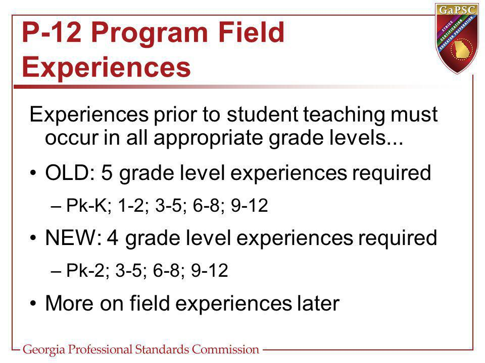 P-12 Program Field Experiences Experiences prior to student teaching must occur in all appropriate grade levels...