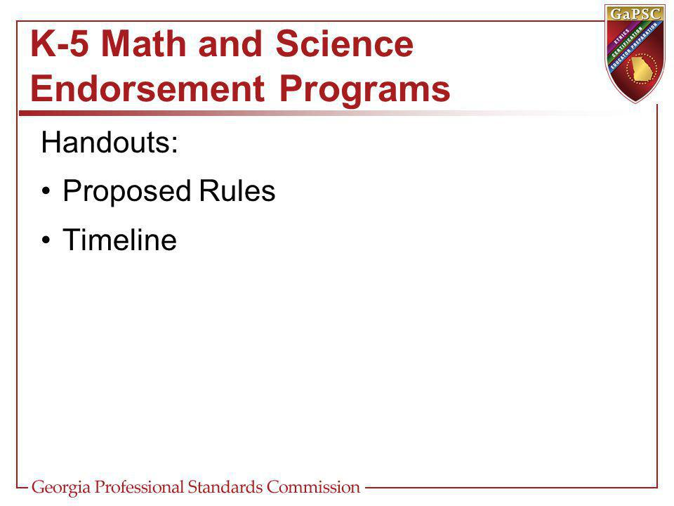 K-5 Math and Science Endorsement Programs Handouts: Proposed Rules Timeline