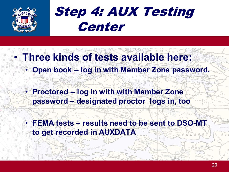 Step 4: AUX Testing Center Three kinds of tests available here: Open book – log in with Member Zone password.