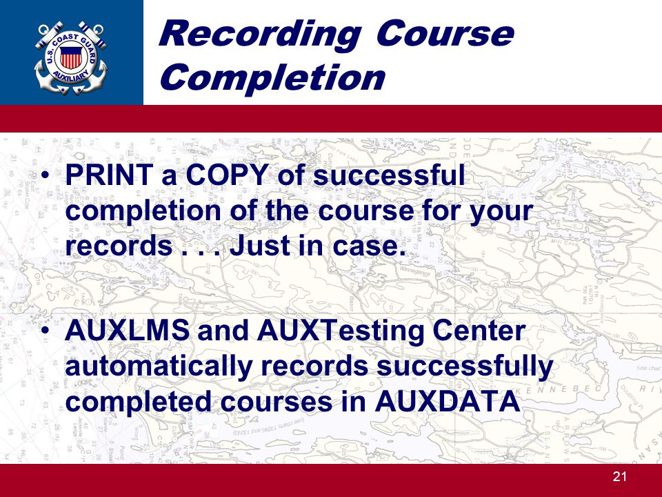 Recording Course Completion PRINT a COPY of successful completion of the course for your records...