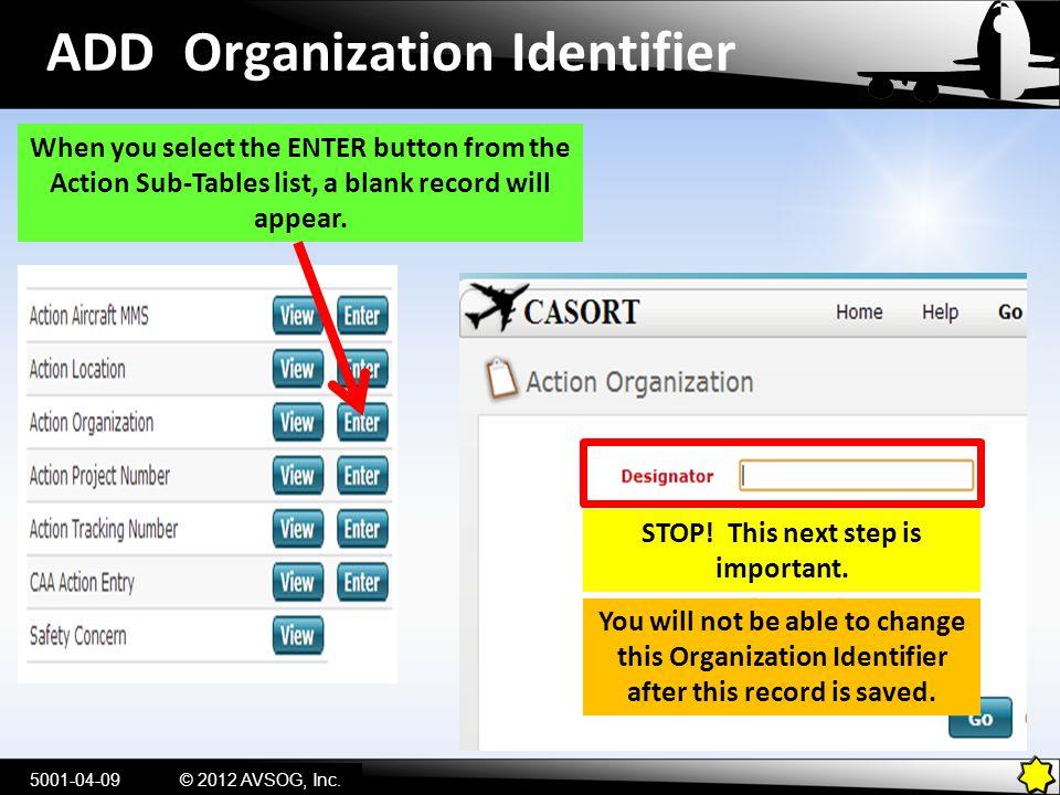 Check the Organization Identifier List...5001-04-20© 2012 AVSOG, Inc.
