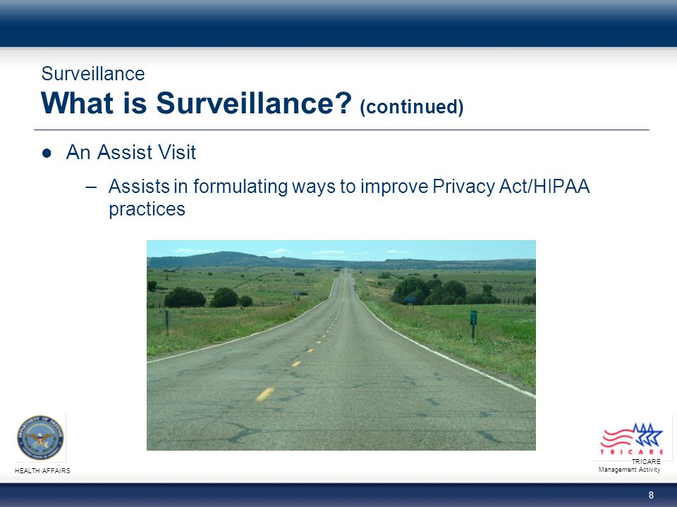 TRICARE Management Activity HEALTH AFFAIRS 8 Surveillance What is Surveillance.