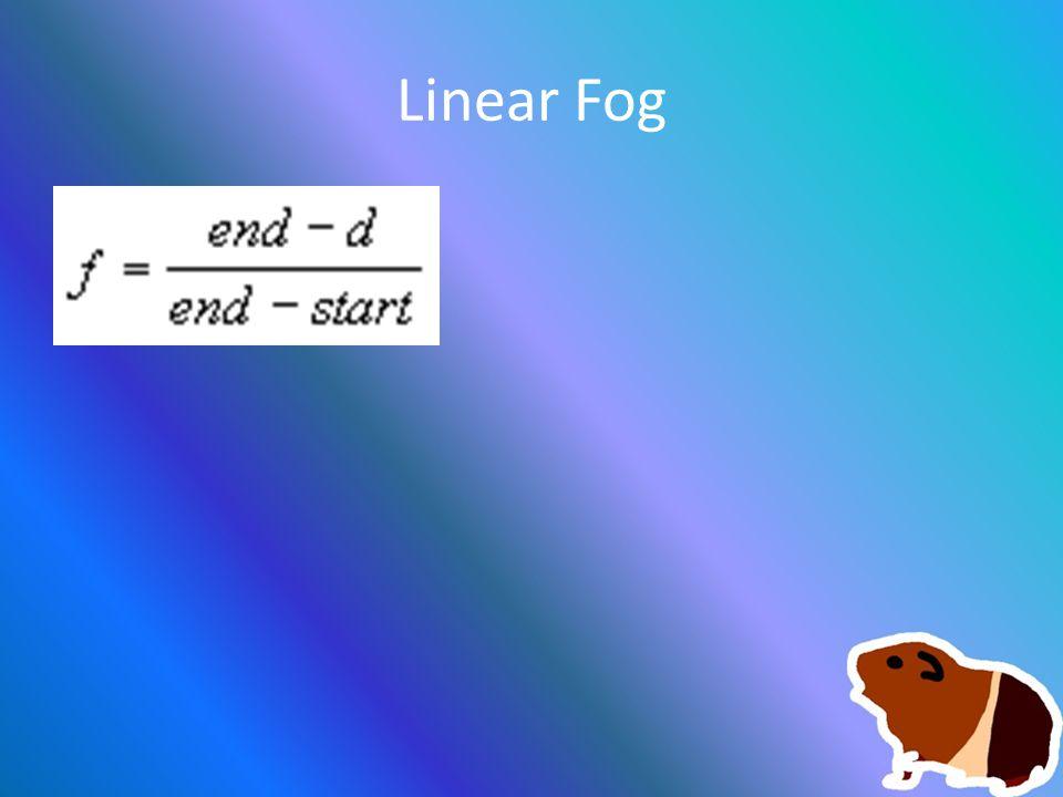 Linear Fog