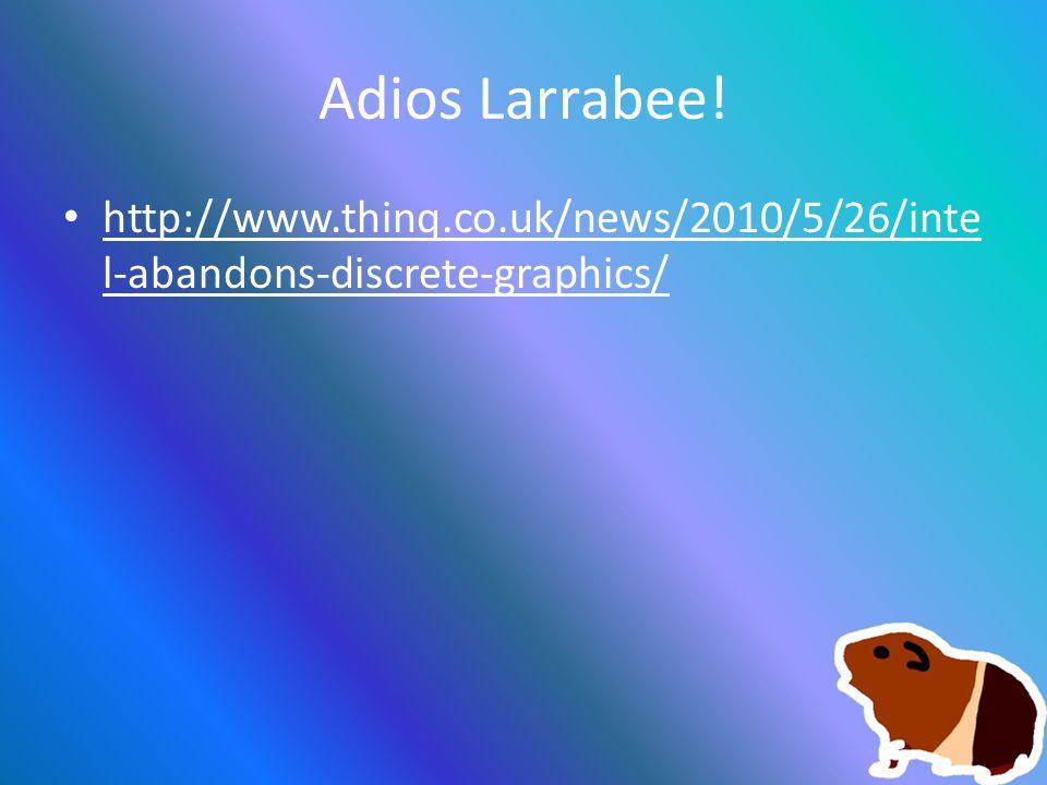 Adios Larrabee.