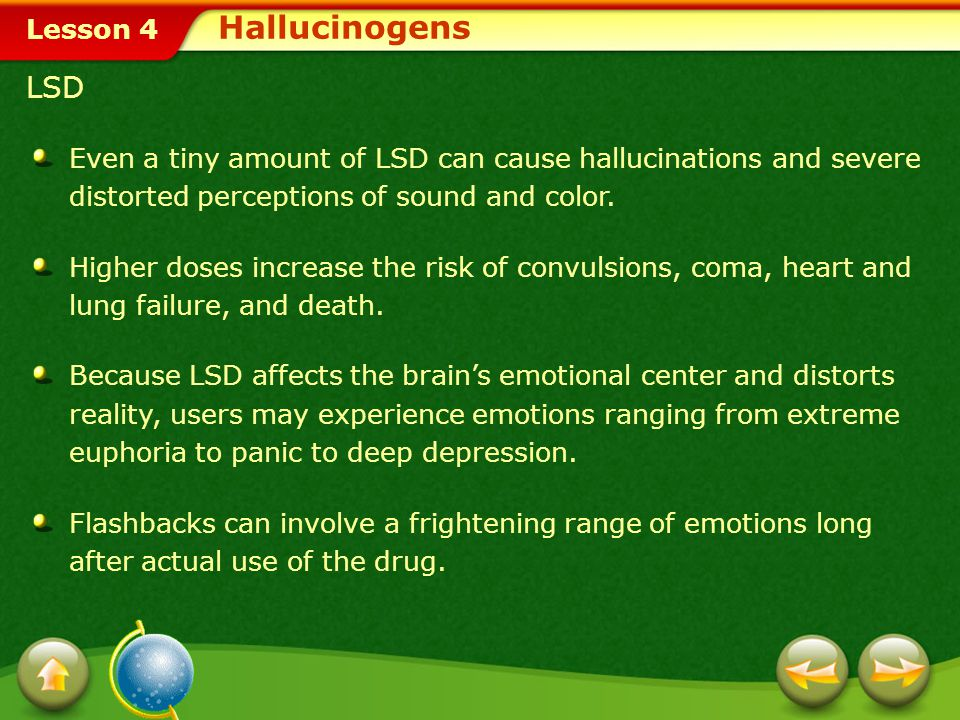 Lesson 4 PCP Hallucinogens PCP is considered one of the most dangerous of all drugs, and its effects vary greatly from user to user. Users report dist