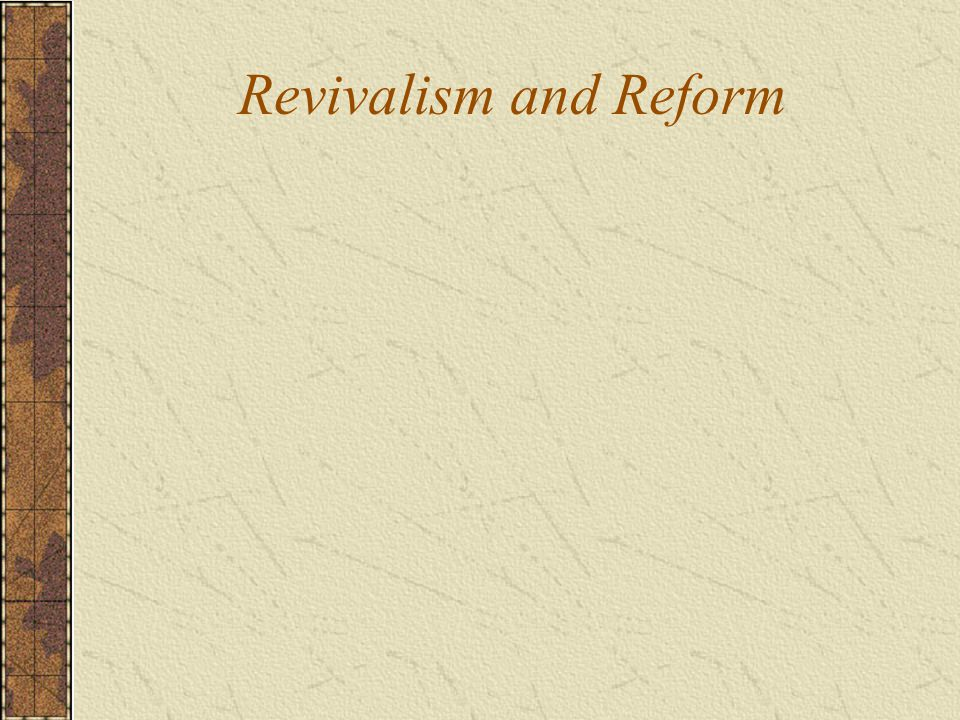 Revivalism and Reform
