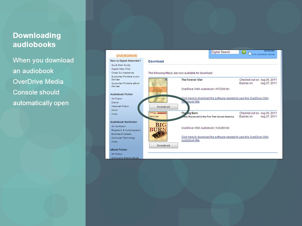When you download an audiobook OverDrive Media Console should automatically open Downloading audiobooks