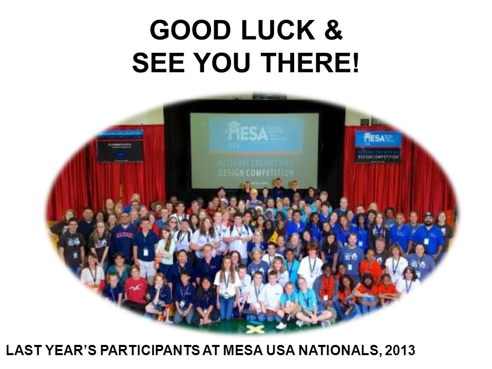 GOOD LUCK & SEE YOU THERE! LAST YEAR'S PARTICIPANTS AT MESA USA NATIONALS, 2013