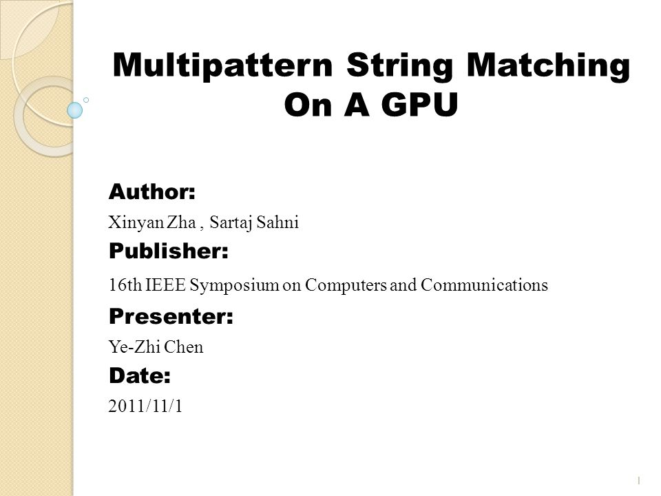 Introduction The focus in this paper is accelerating the Aho-Corasick multipattern string matching algorithm (DFA version) through the use of a GPU.