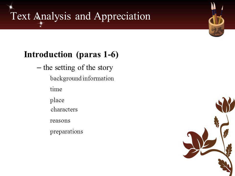 Text Analysis and Appreciation Introduction (paras 1-6) – the setting of the story background information time place characters reasons preparations