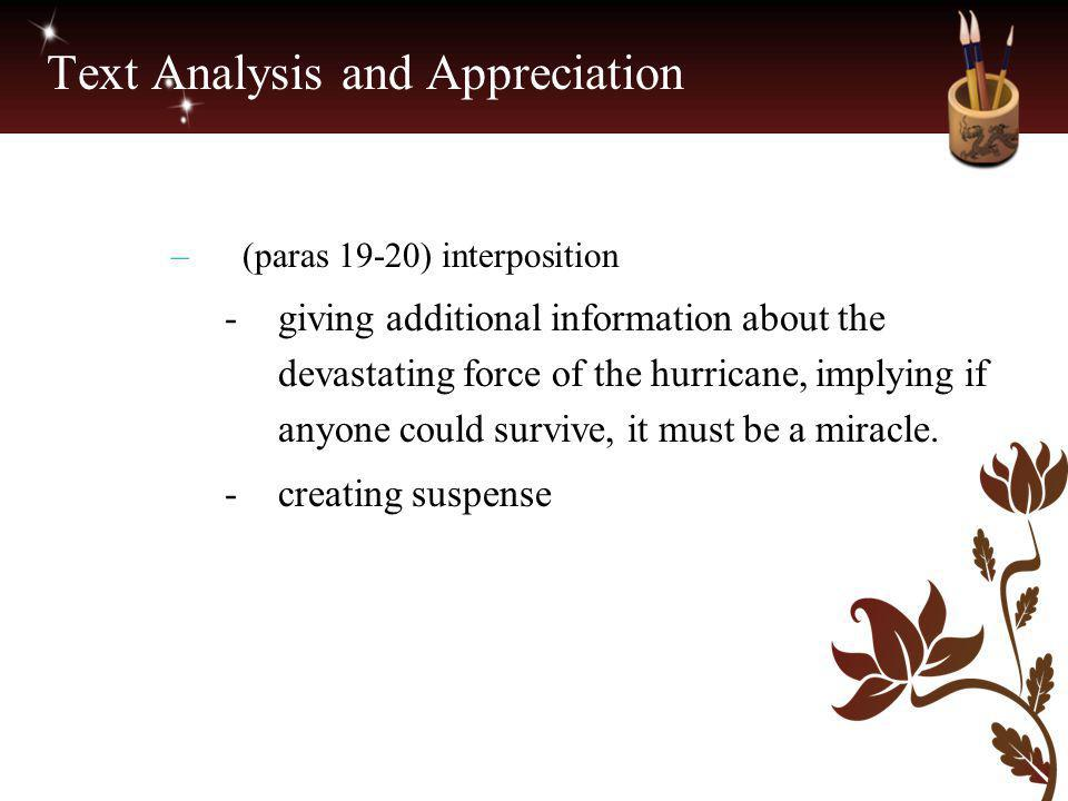 Text Analysis and Appreciation – (paras 19-20) interposition -giving additional information about the devastating force of the hurricane, implying if