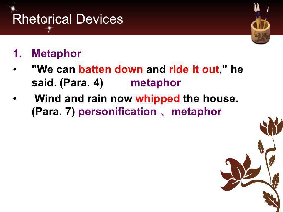 Rhetorical Devices 1.Metaphor