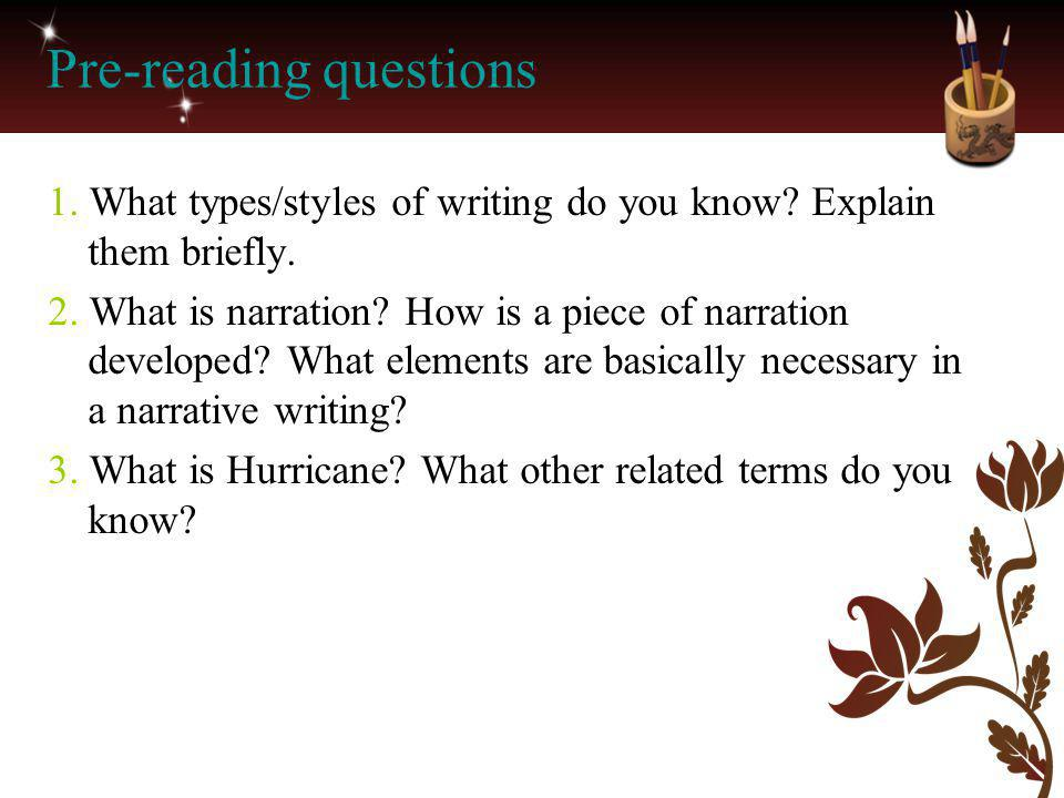 Text Analysis and Appreciation – (paras 19-20) interposition -giving additional information about the devastating force of the hurricane, implying if anyone could survive, it must be a miracle.