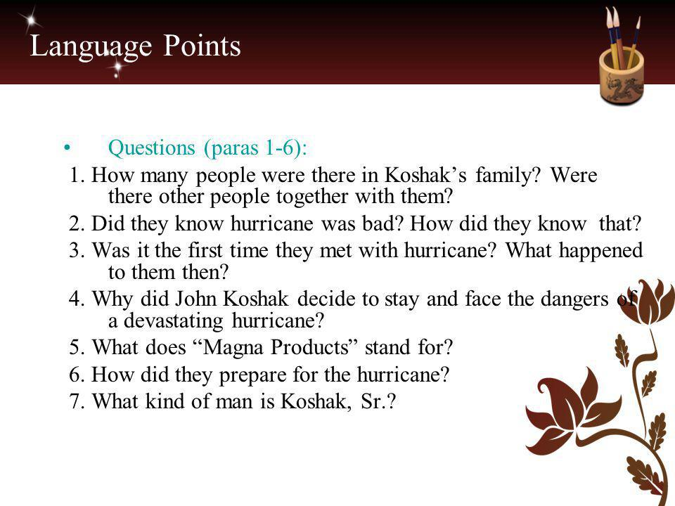 Language Points Questions (paras 1-6): 1. How many people were there in Koshak's family? Were there other people together with them? 2. Did they know
