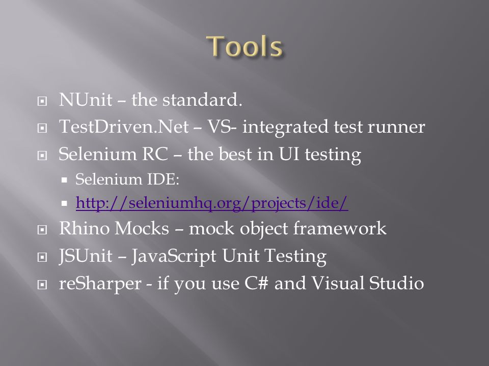  NUnit – the standard.