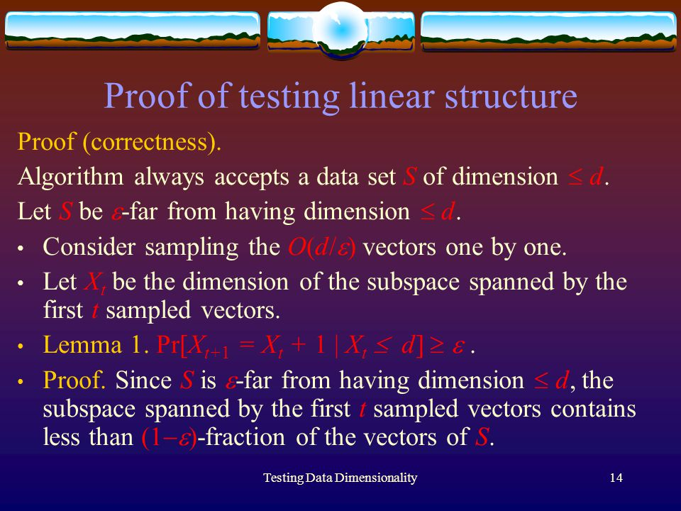 Testing Data Dimensionality14 Proof of testing linear structure Proof (correctness).