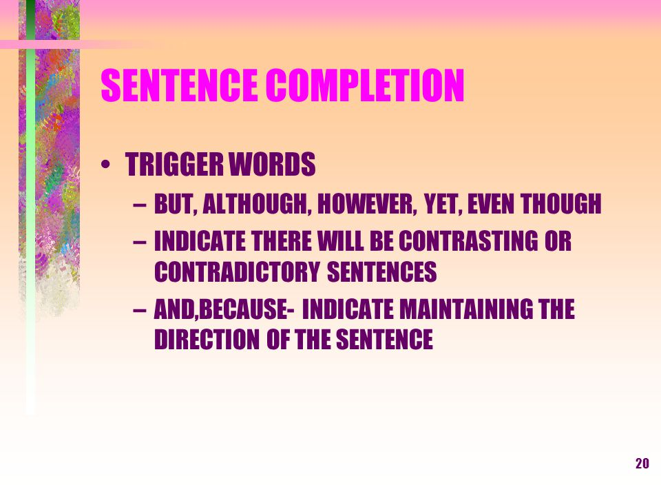 19 SENTENCE COMPLETION REMEMBER Easy, Medium, Hard COVER ANSWERS AND COME UP WITH A WORD