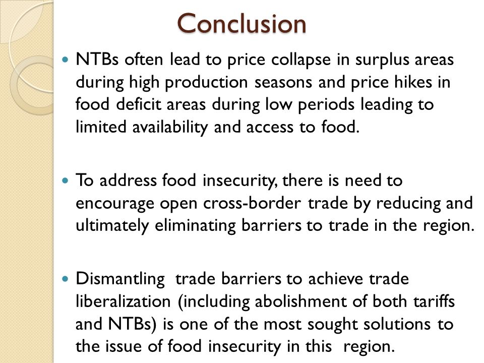 Conclusion NTBs often lead to price collapse in surplus areas during high production seasons and price hikes in food deficit areas during low periods