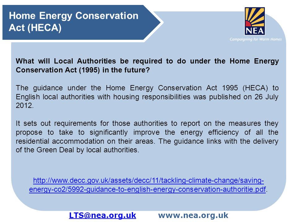 LTS@nea.org.ukLTS@nea.org.ukwww.nea.org.uk What will Local Authorities be required to do under the Home Energy Conservation Act (1995) in the future?