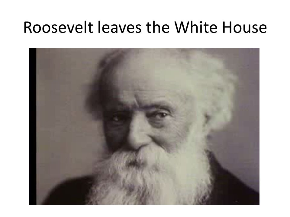 Roosevelt leaves the White House