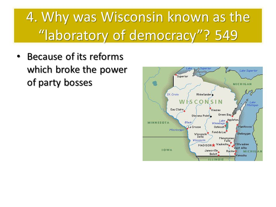 4.Why was Wisconsin known as the laboratory of democracy .