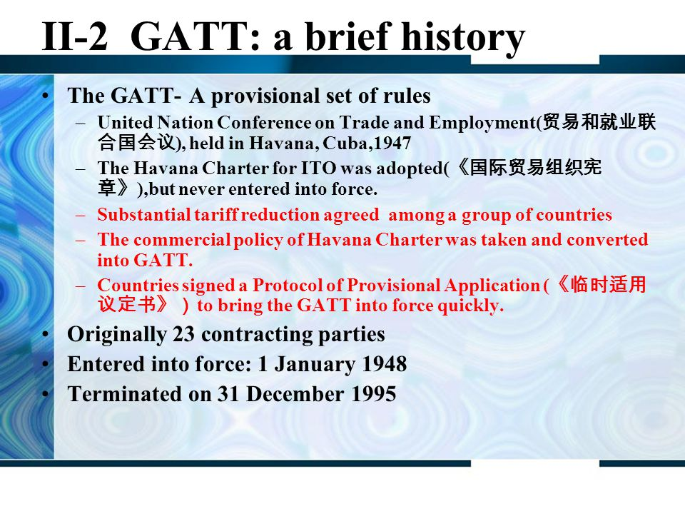 31-8-2006Chapter 1 An introduction:WTO11 II-1 The multilateral trading system ( 多边贸易 体制 ) Originally set up under GATT The system was developed throug
