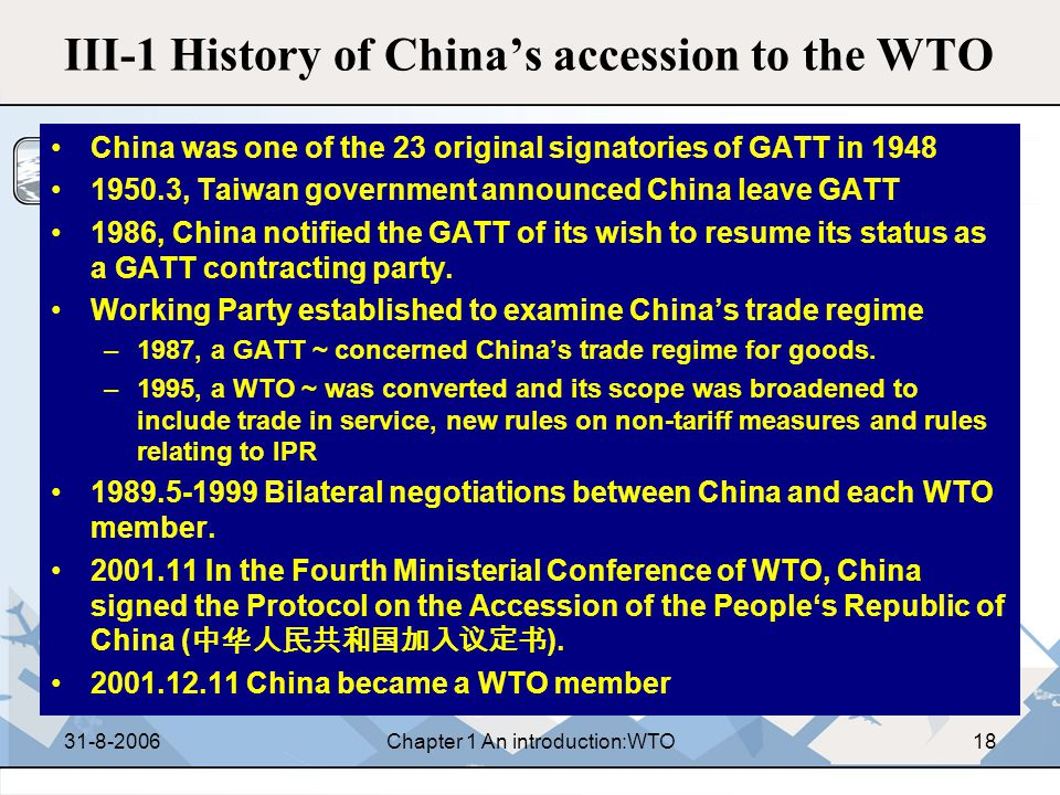 31-8-2006Chapter 1 An introduction:WTO17 III. China and WTO III-1 History of China's accession to the WTO III- 2 The Legal Status of the Chinese Taipe