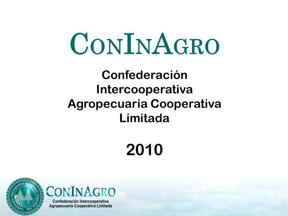 C ON I N A GRO Confederación Intercooperativa Agropecuaria Cooperativa Limitada 2010