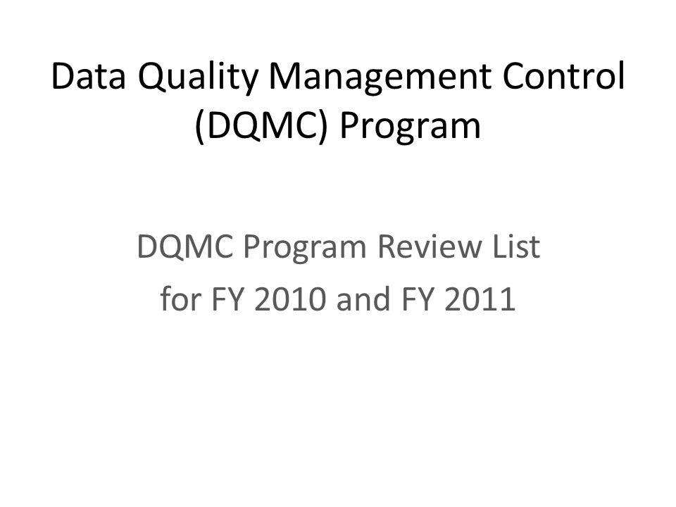 DQMC Program Review List Agenda History of DQMC Program Purpose of Review List DQMC Review List Overview New/changed Questions for FY10 Questions.