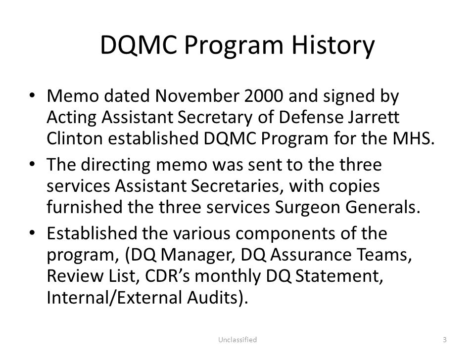 DQMC Program History DQMC Program Objectives – To improve the overall quality of financial and clinical workload data.