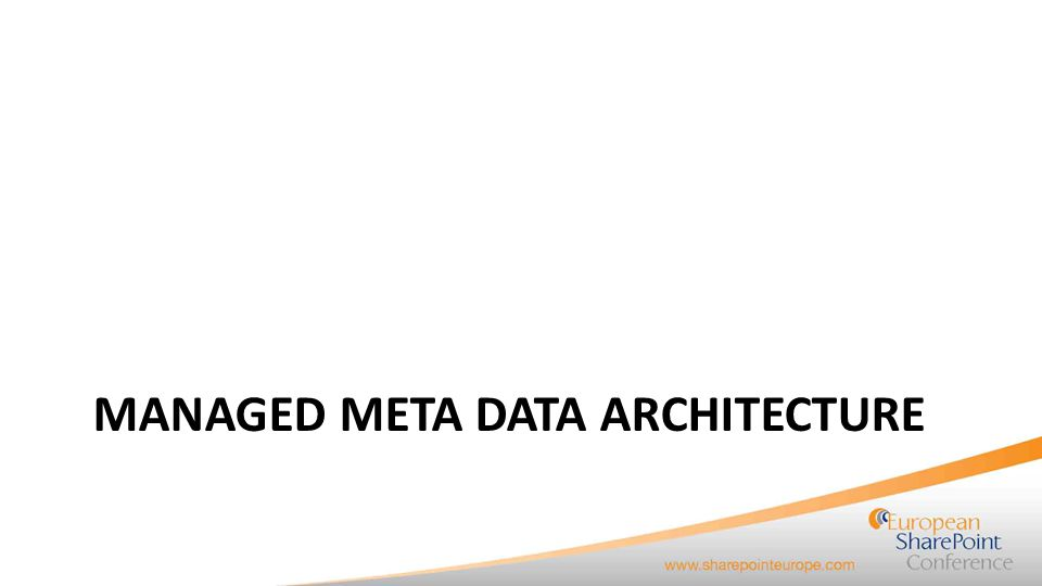 Managed Meta Data Service Application Sharing meta data cross: – Sites, Site Collections, Web Applications, Farms Centralized management of: – TermSets, Terms, ContentTypes MMS can be connected cross farm Multiple MMS can be connected to the same web application MMS is Tenant aware  partitioned