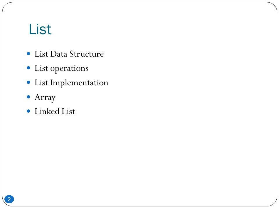 List 2 List Data Structure List operations List Implementation Array Linked List