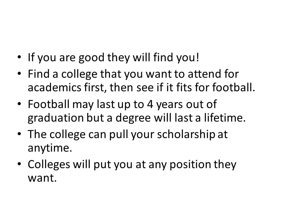 College coaches come to see me and email me.I give them the film and information.