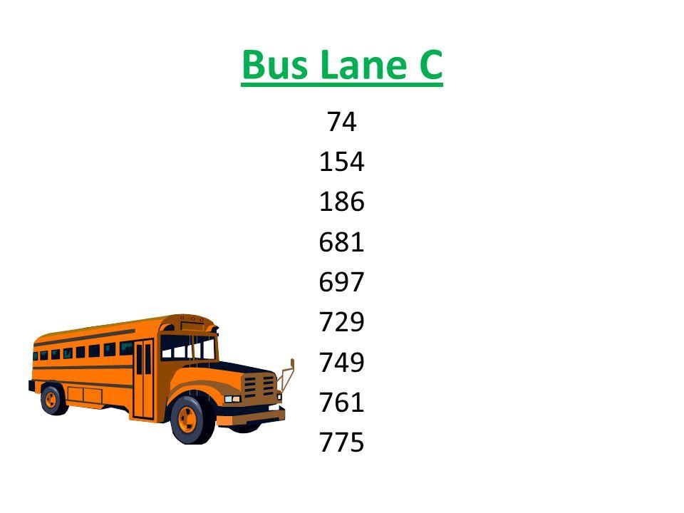 Bus Lane C 74 154 186 681 697 729 749 761 775