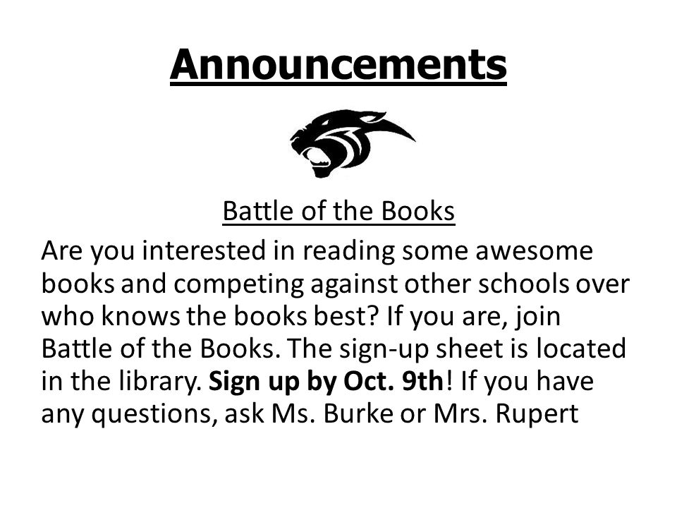 Announcements Battle of the Books Are you interested in reading some awesome books and competing against other schools over who knows the books best.