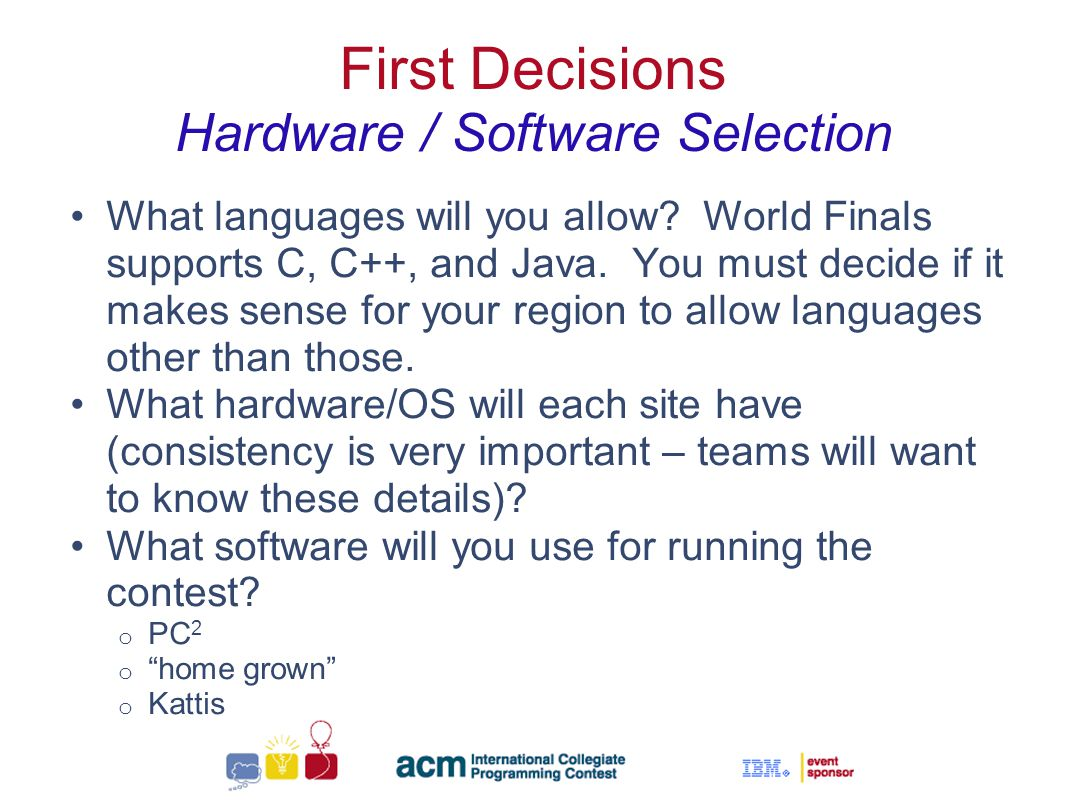 Sallie Henry First Decisions Hardware / Software Selection What languages will you allow.