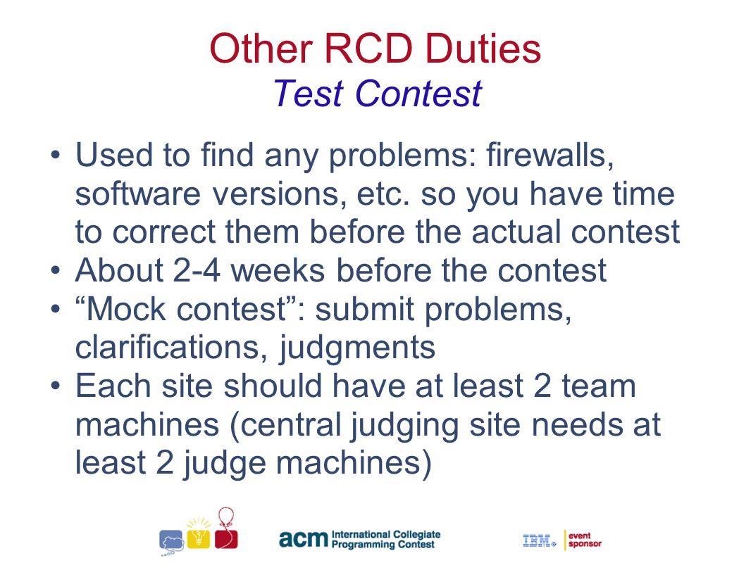 Sallie Henry Other RCD Duties Test Contest Used to find any problems: firewalls, software versions, etc.