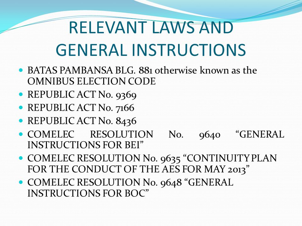 RELEVANT LAWS AND GENERAL INSTRUCTIONS BATAS PAMBANSA BLG.