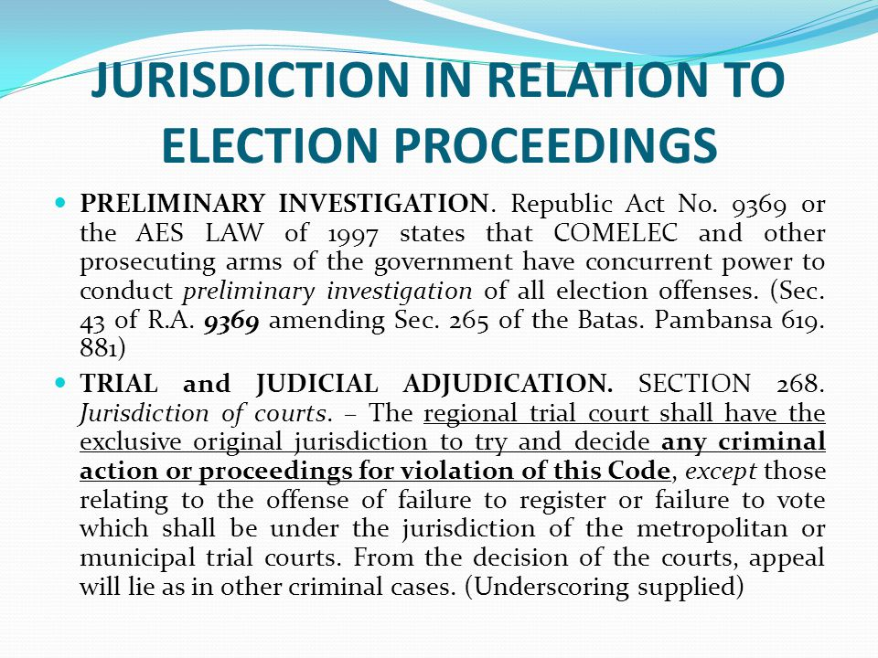 JURISDICTION IN RELATION TO ELECTION PROCEEDINGS PRELIMINARY INVESTIGATION.