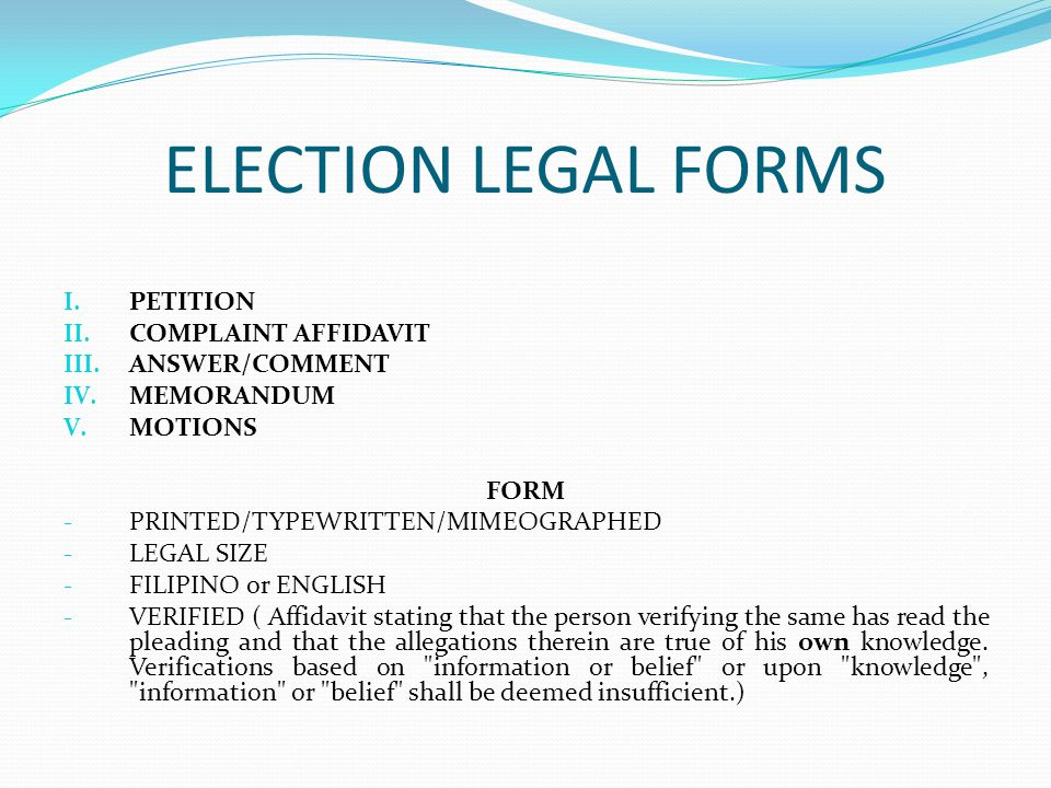 ELECTION LEGAL FORMS I. PETITION II. COMPLAINT AFFIDAVIT III.