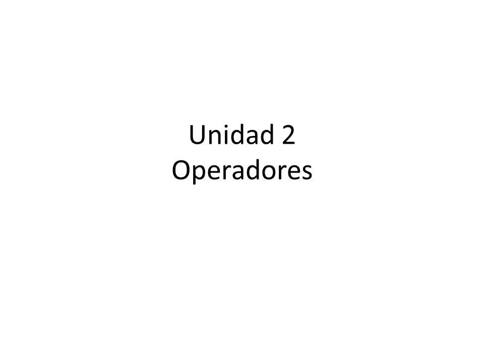 Unidad 2 Operadores