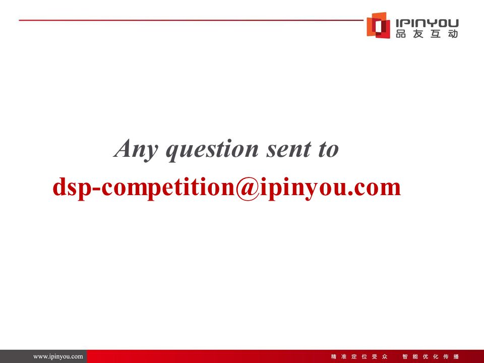 Any question sent to dsp-competition@ipinyou.com