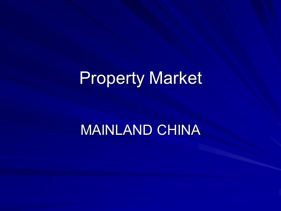 Property Market MAINLAND CHINA
