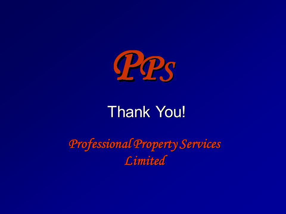 Professional Property Services Limited Thank You! Thank You!