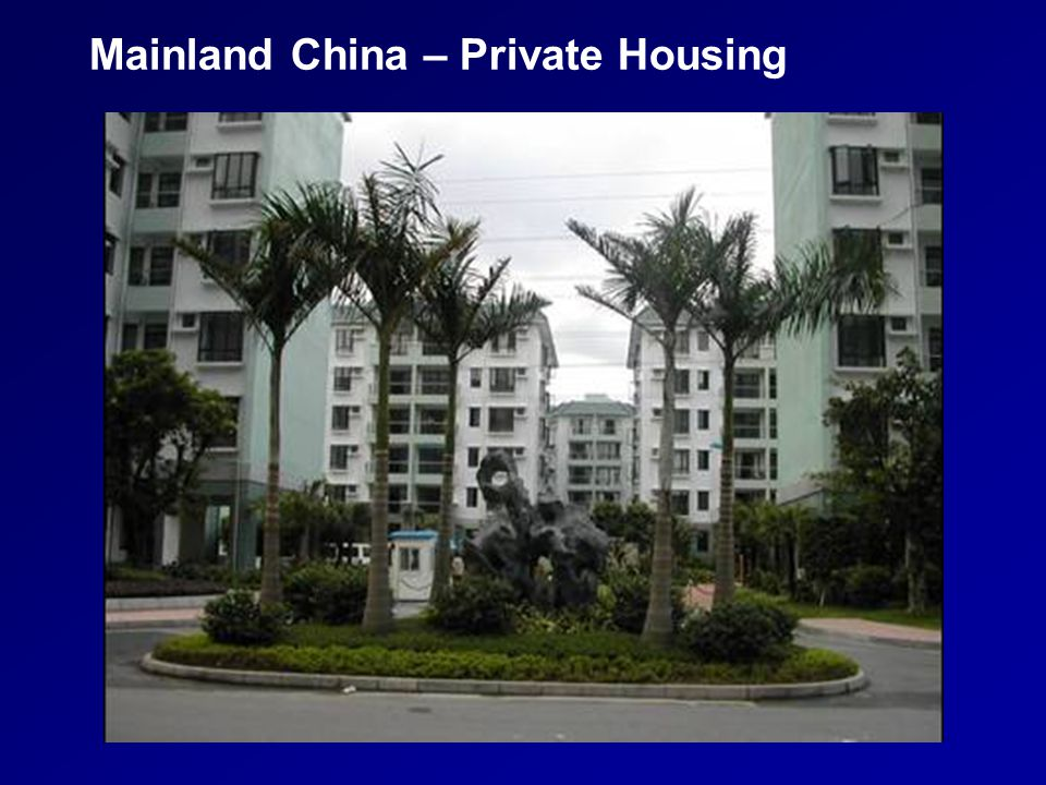 Mainland China – Private Housing