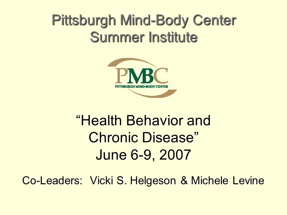 Health Behavior and Chronic Disease June 6-9, 2007 Co-Leaders: Vicki S.