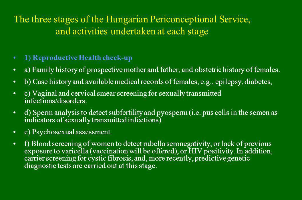 The three stages of the Hungarian Periconceptional Service, and activities undertaken at each stage 1) Reproductive Health check-up a) Family history