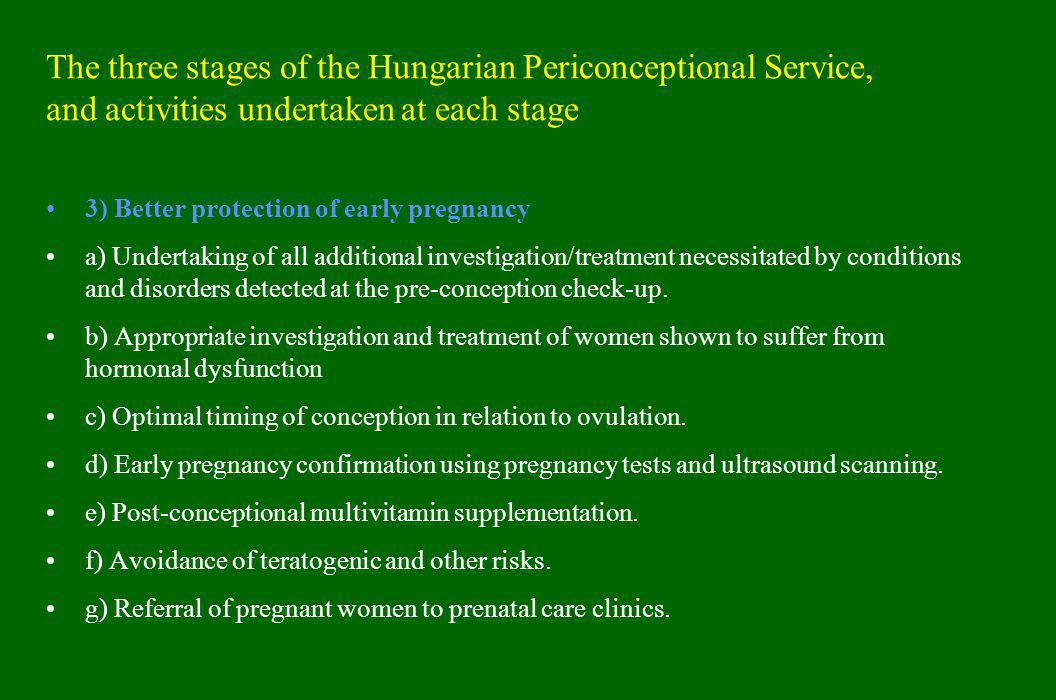 The three stages of the Hungarian Periconceptional Service, and activities undertaken at each stage 3) Better protection of early pregnancy a) Underta